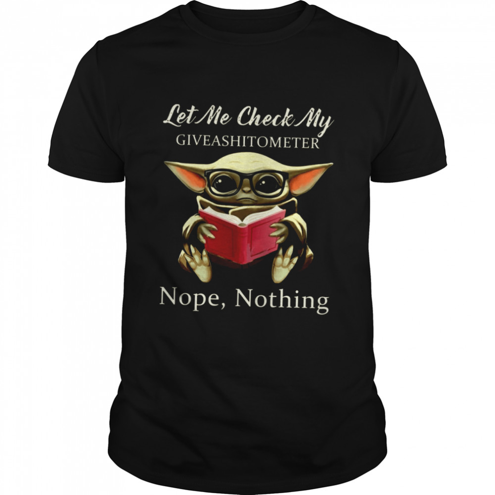 Baby Yoda Read Book Let Me Check My Giveashitometer Nope Nothing shirt Classic Men's