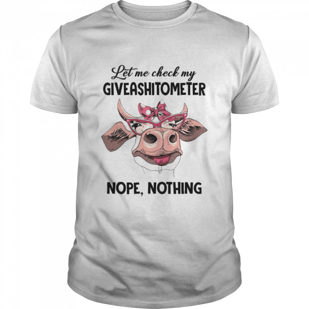 Cow let me check my giveashitometer nope nothing shirt Classic Men's