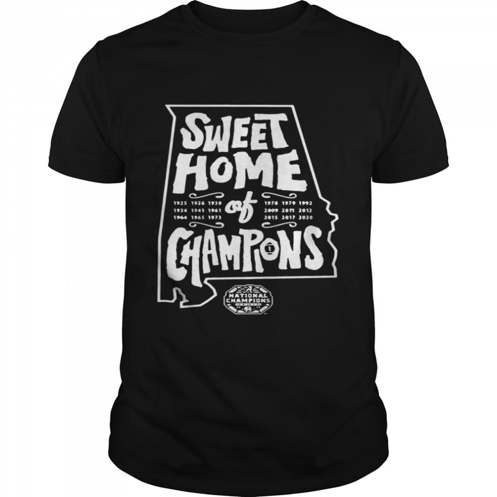 Good Alabama Crimson Tide National Champions Sweet Home Of Champions shirt Classic Men's