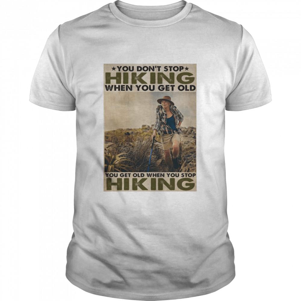 You Don't Stop Hiking When You Get Old Woman shirt Classic Men's