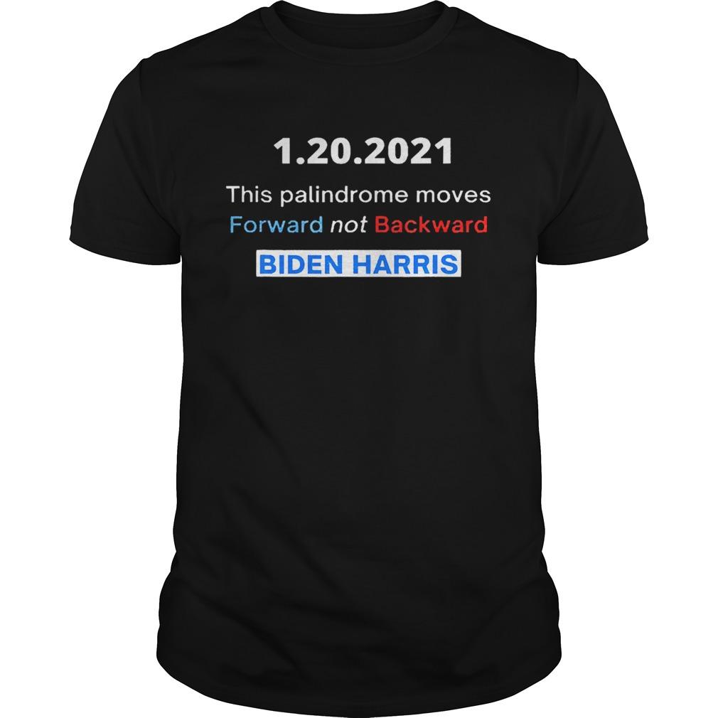 1 20 2021 this palindrome move forward not backward Biden Harris shirt Classic Men's