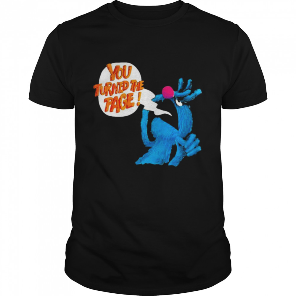 Puppet Monster You Turned The Page shirt Classic Men's
