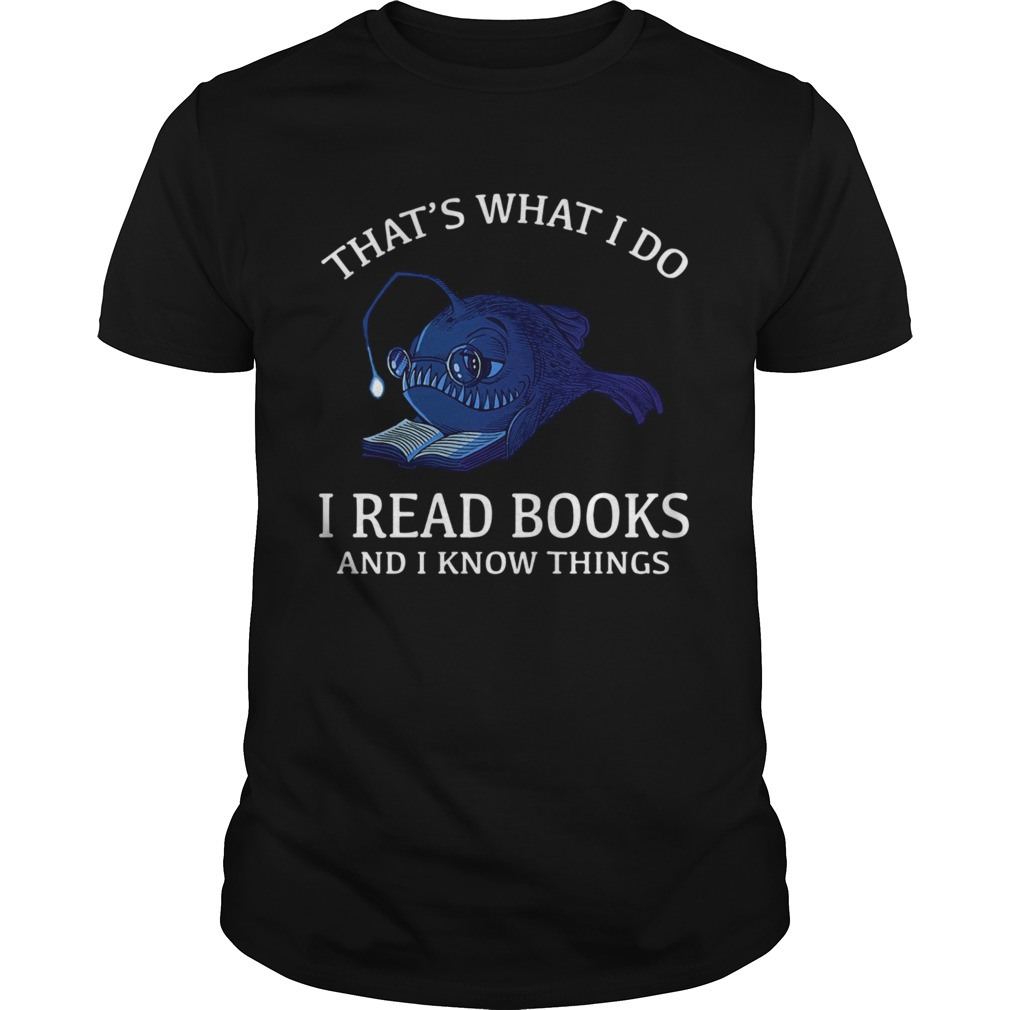 That's What I Do I Read Books And I Know Things shirt Classic Men's