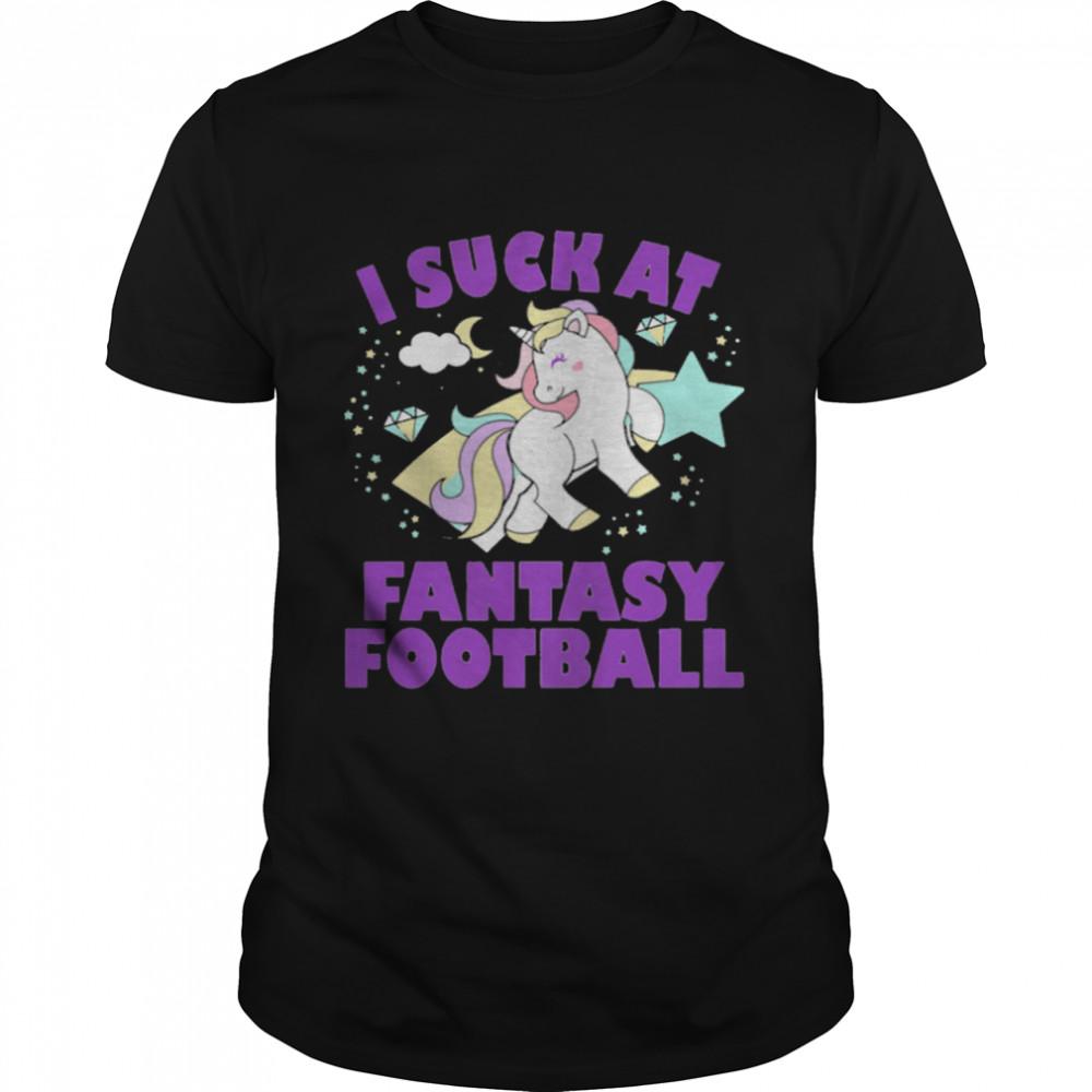 I Suck At Fantasy Football Unicorn Loser shirt Classic Men's