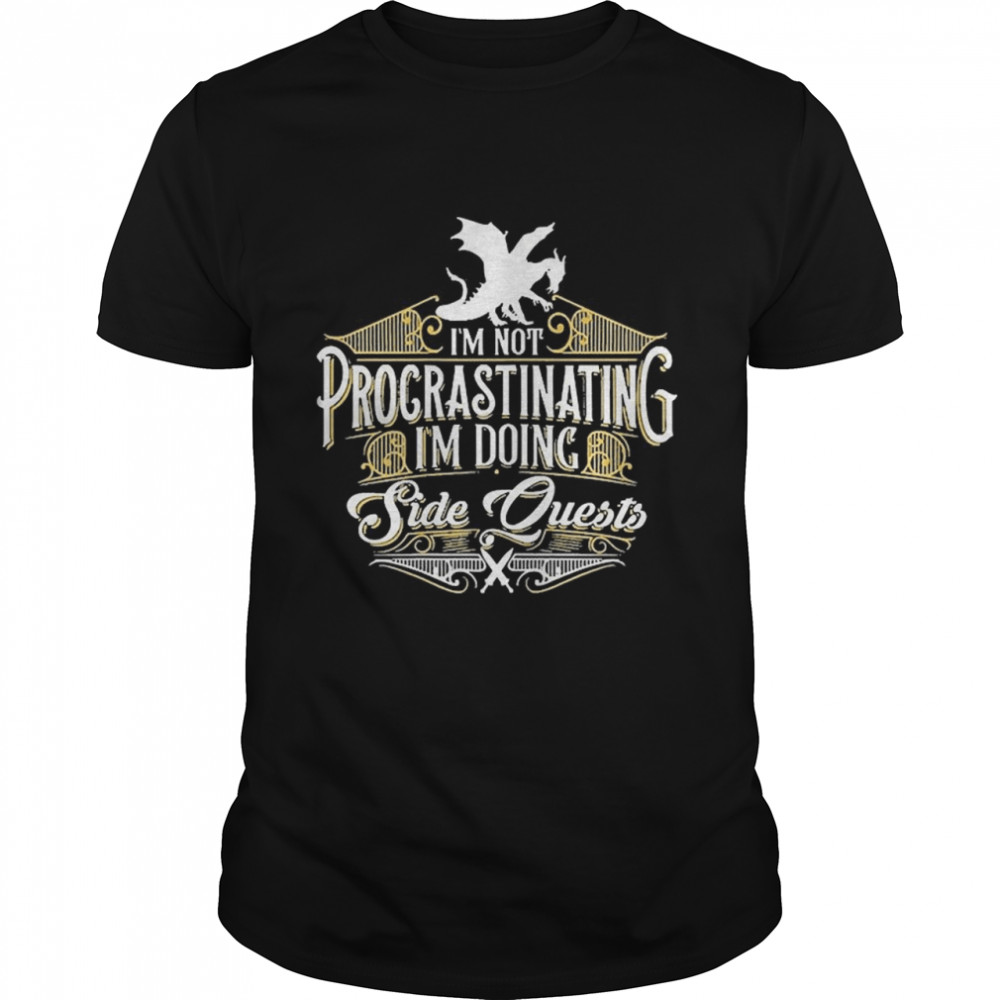 Im not procrastinating side quests rpg gamer dragons shirt Classic Men's