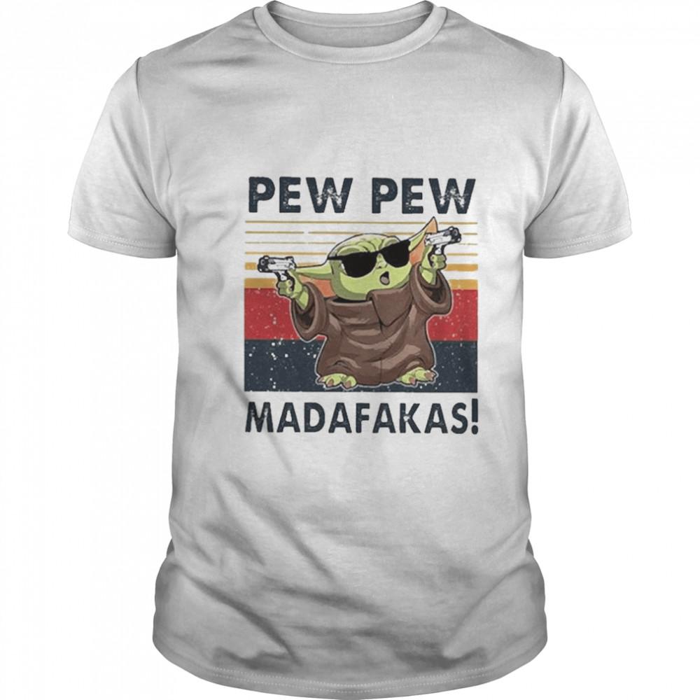 Baby Yoda Pew Pew Madafakas vintage shirt Classic Men's