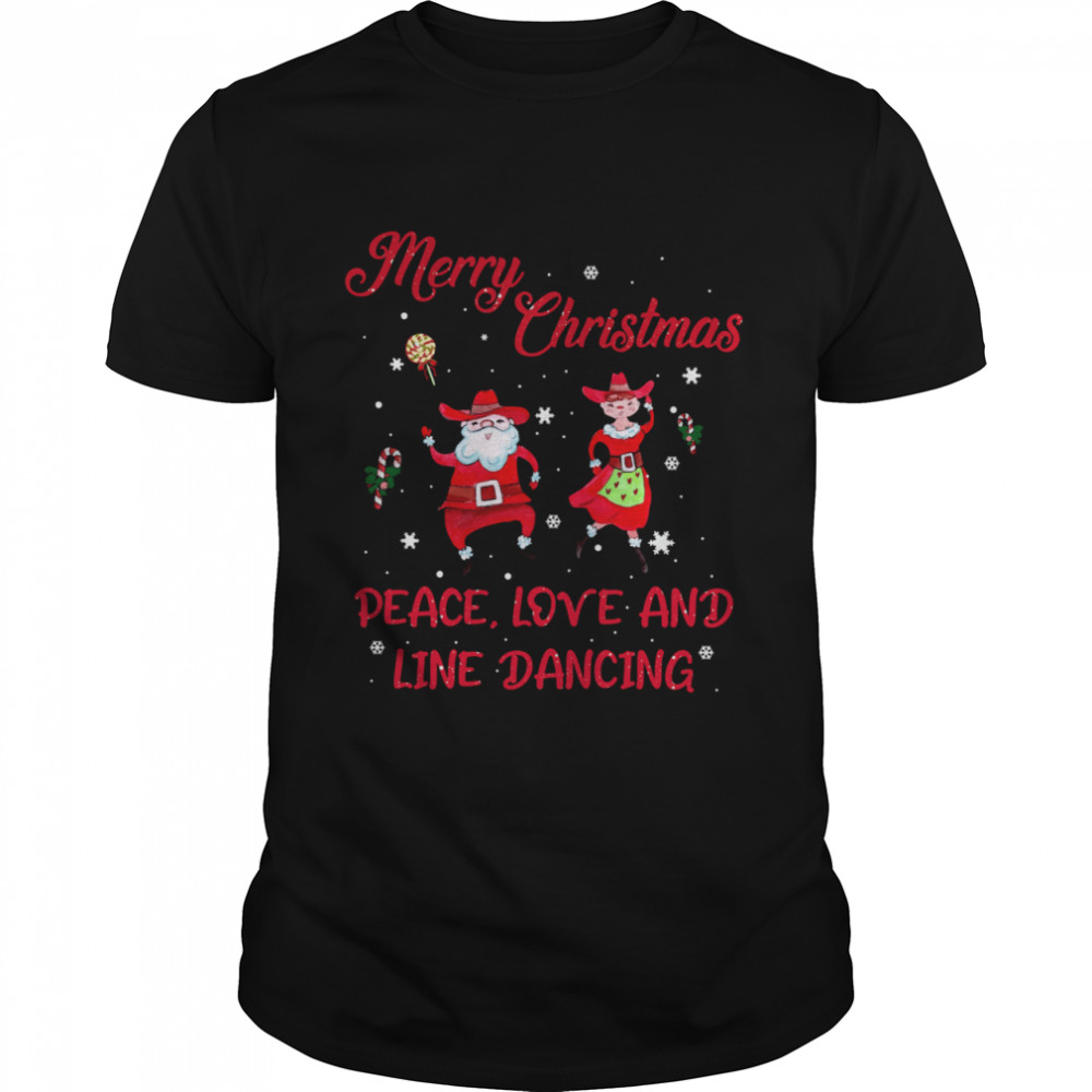 Merry Christmas Peace Love And Line Dancing shirt Classic Men's