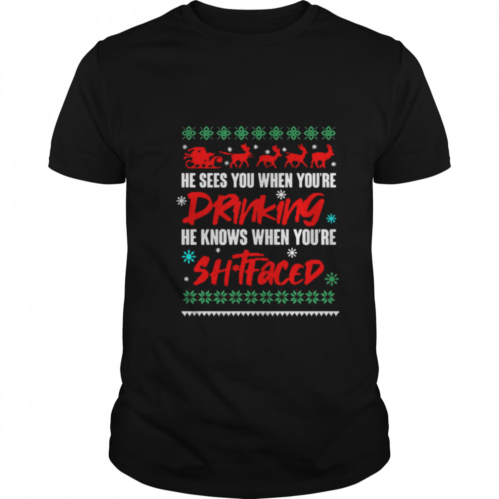 He Sees You When Drinking He Knows When Youre shirt Classic Men's