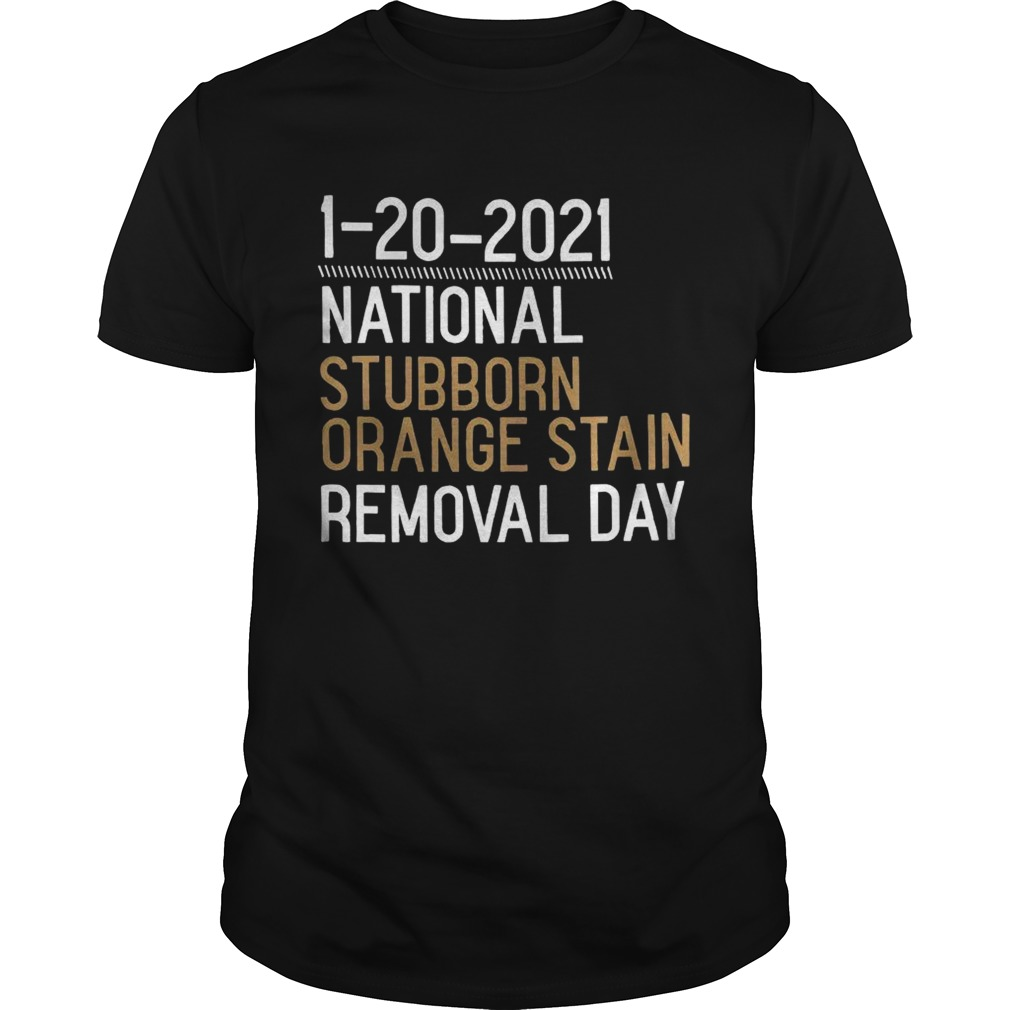 1 20 2021 National Stubborn Orange Stain Removal Day shirt Classic Men's