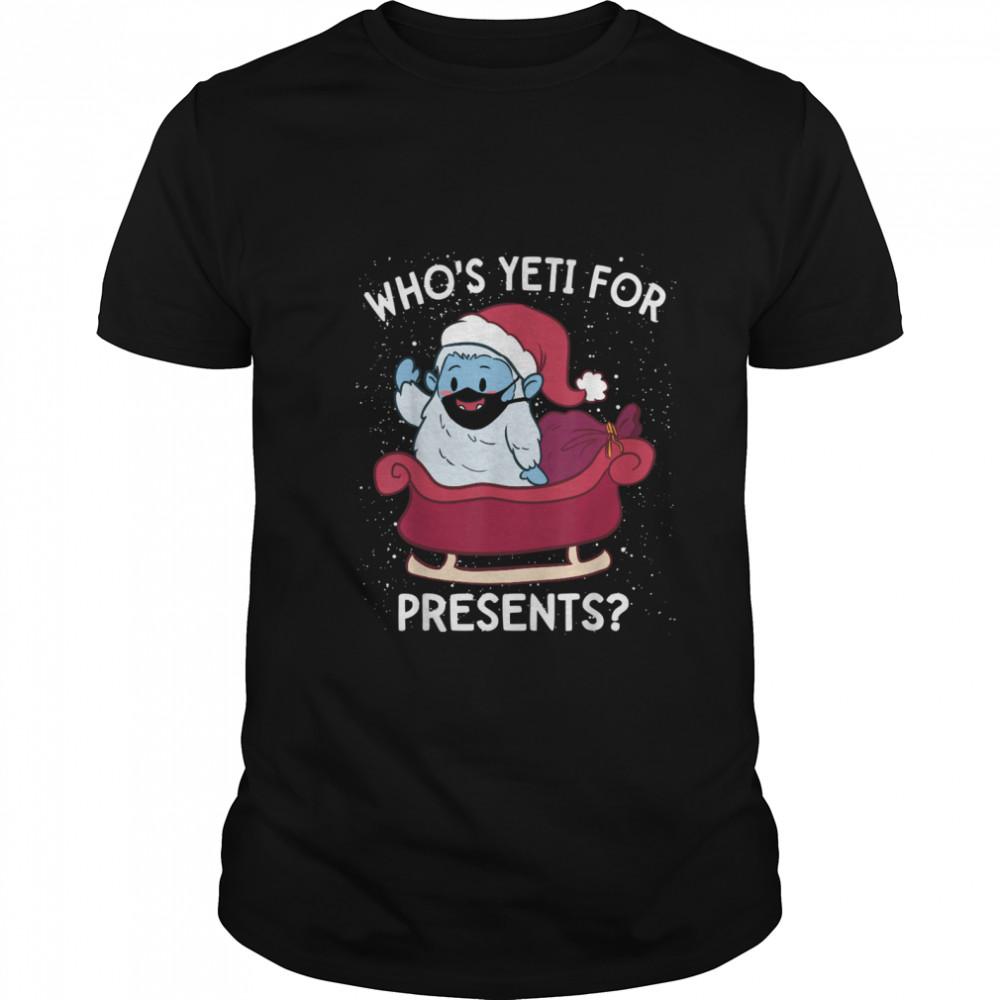 Yeti for Presents Christmas Quarantine 2020 Quote Meme shirt Classic Men's