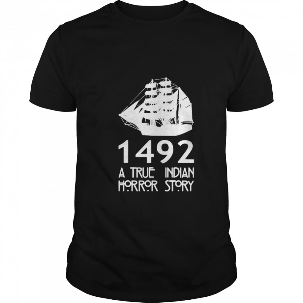 1492 A True Indian Horror Story shirt Classic Men's