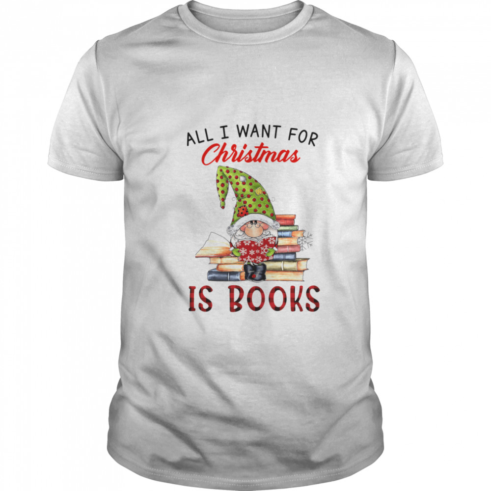 All I want for Christmas is books shirt Classic Men's
