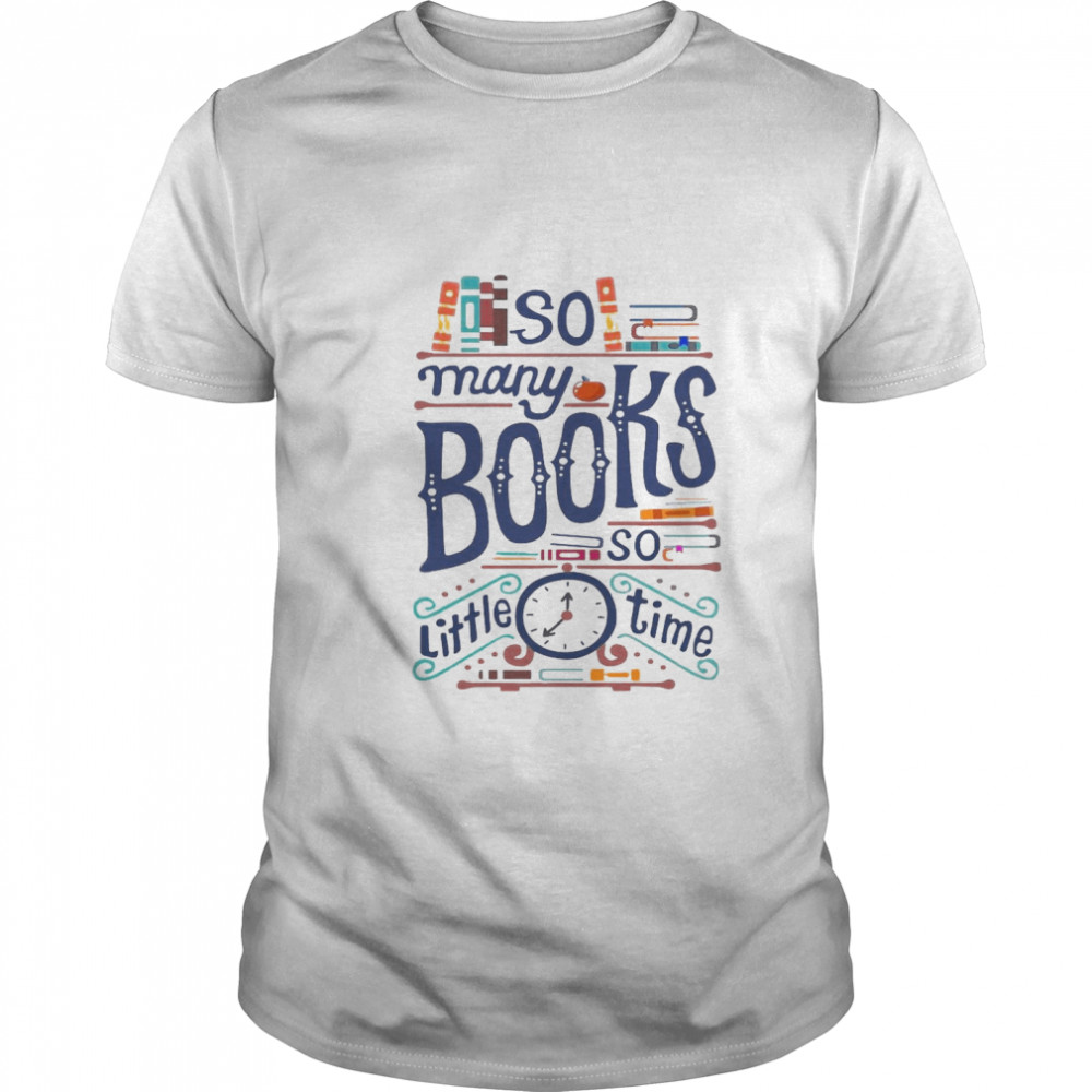 So Many Books So Little Time shirt Classic Men's