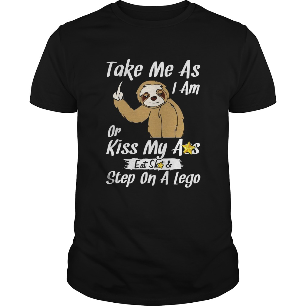 Take Me As I Am Or Kiss My Ass Eat Shit And Step A Lego Monkey shirt Classic Men's