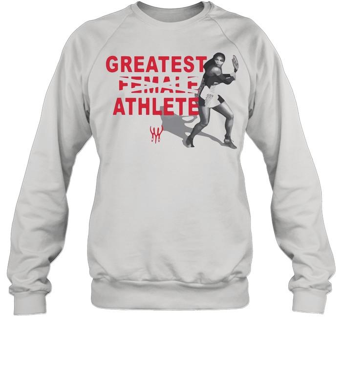 Serena Williams Greatest Female Athlete shirt Unisex Sweatshirt