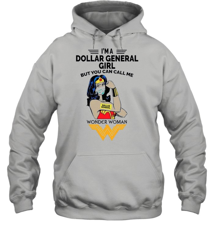 Strong Wonder Woman Face Mask Im A Dollar General Girl But You Can Call Me shirt Unisex Hoodie