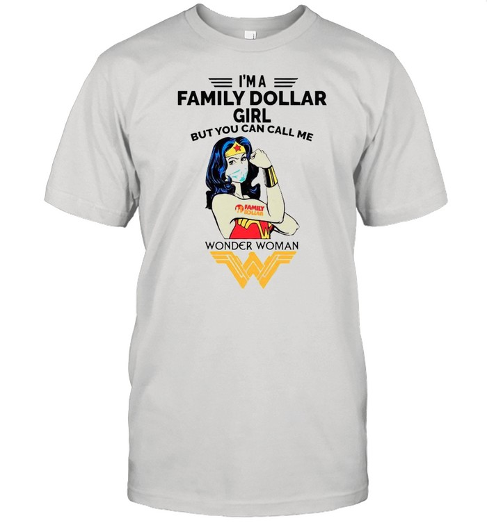 Strong Wonder Woman Face Mask Im A Family Dollar Girl But You Can Call Meshirt Classic Men's T-shirt