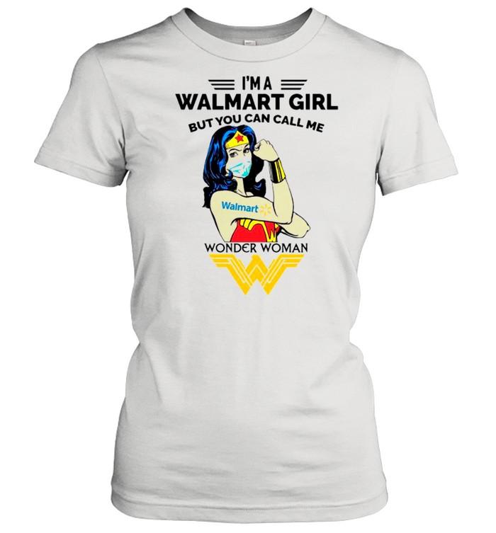 Strong Wonder Woman Face Mask Im A Walmart Girl But You Can Call Me shirt Classic Women's T-shirt