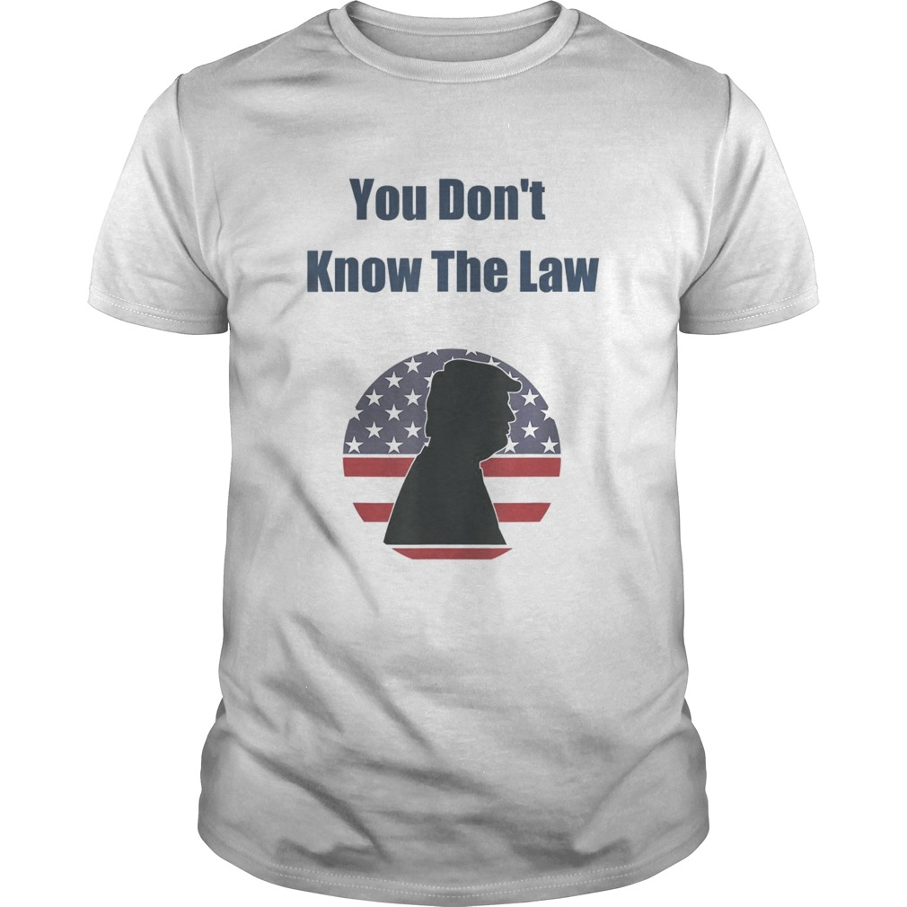 You dont know the law debate trump america shirt Classic Men's