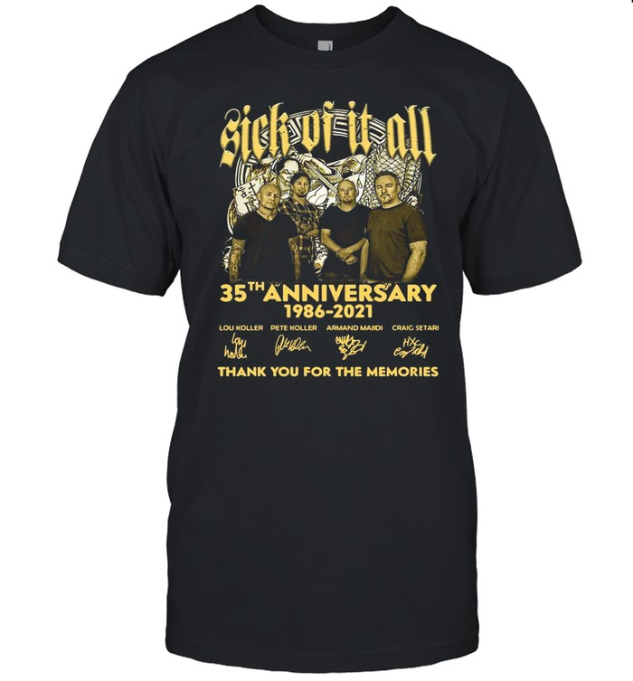 Sick Of It All 35th Anniversary 1986 2021 Thank You For The Memories Signature shirt Classic Men's T-shirt