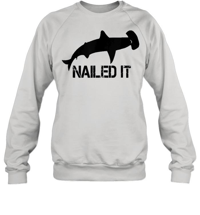 Hammerhead Shark Nailed It  Unisex Sweatshirt