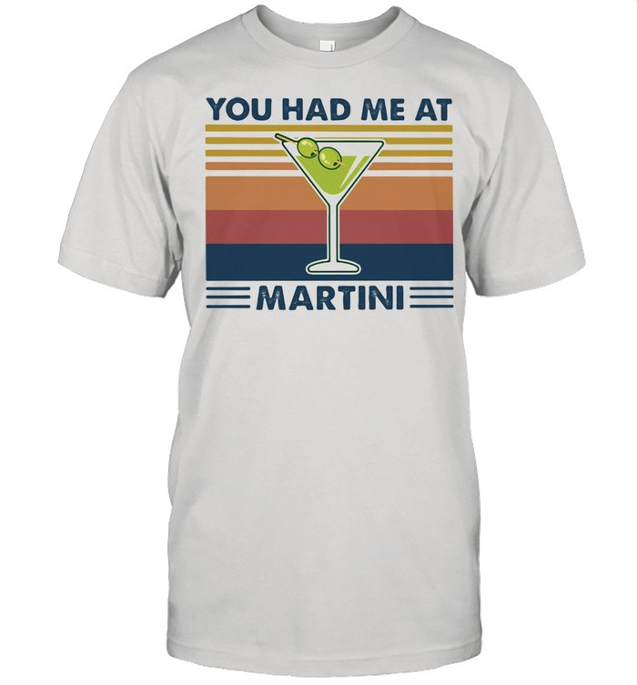 You Had Me At Martini Vintage  Classic Men's T-shirt