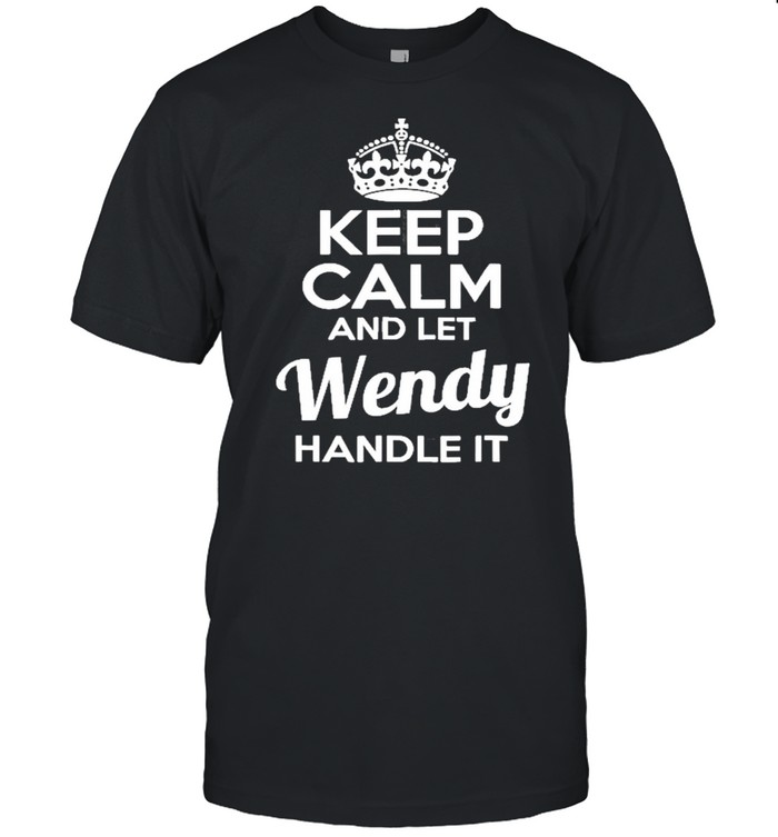 Wendy Keep Calm And Let Wendy Handle It  Classic Men's T-shirt