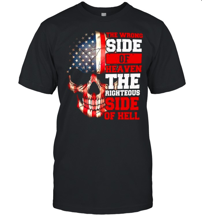 2021 Skull American Flag The Wrong Side Of Heaven The Righteous Side Of Hell shirt Classic Men's T-shirt