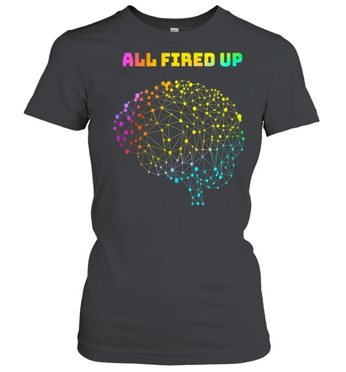 All Fired Up Autism Dyslexia ADHD Neurodiversity FASD Be You shirt Classic Women's T-shirt