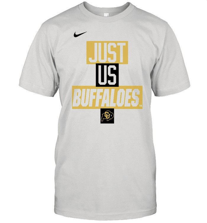 Colorado Buffaloes Nike just us Buffaloes shirt Classic Men's T-shirt