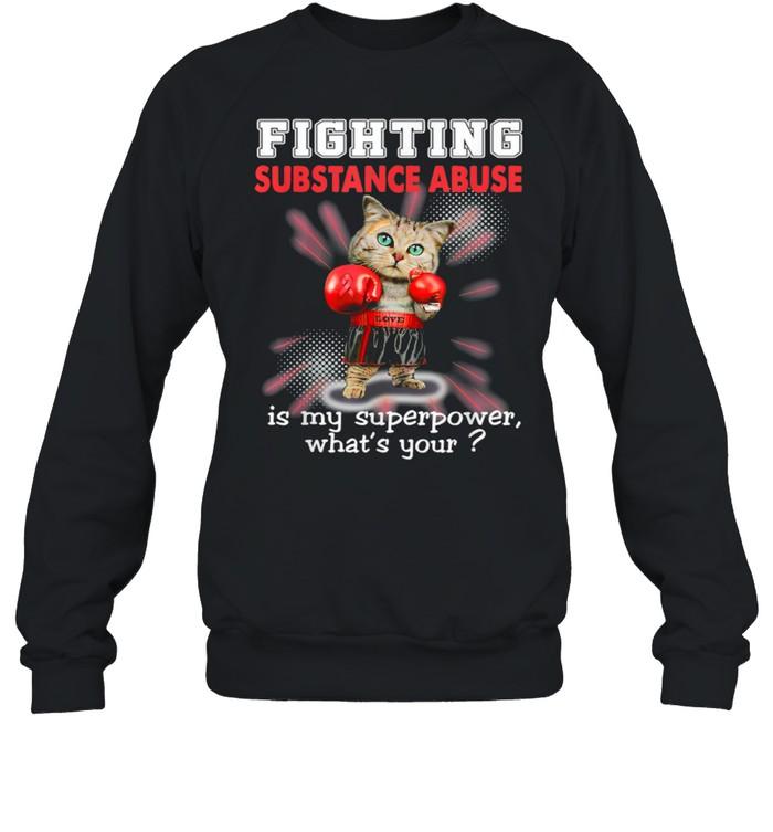 Fighting Cat Substance Abuse Awareness shirt Unisex Sweatshirt