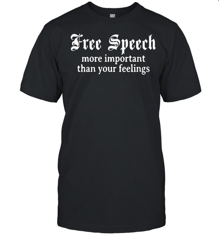 Free Speech more important than your feelings shirt Classic Men's T-shirt