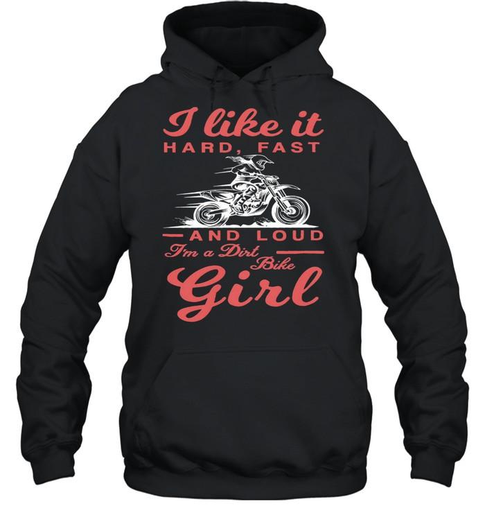 I like it hard fast and loud Im a dirt bike girl shirt Unisex Hoodie
