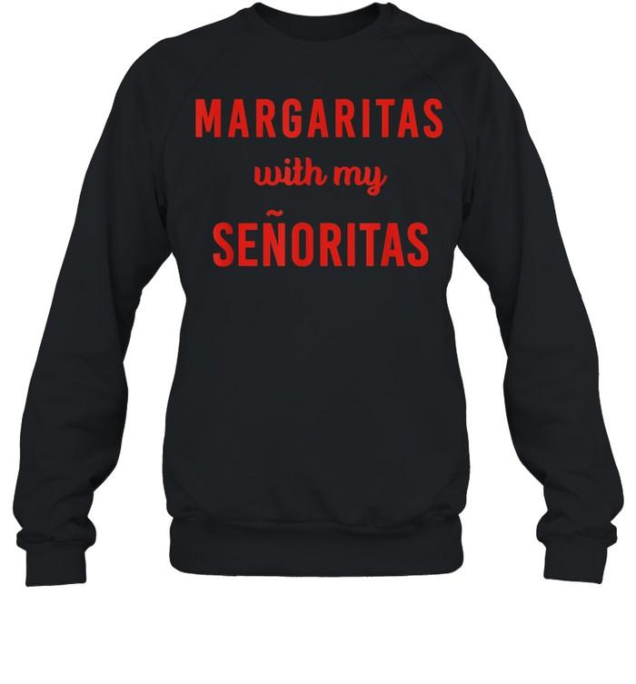 Margarita with My Senoritas shirt Unisex Sweatshirt
