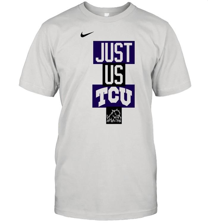 TCU Horned Frogs Nike just us TCU shirt Classic Men's T-shirt