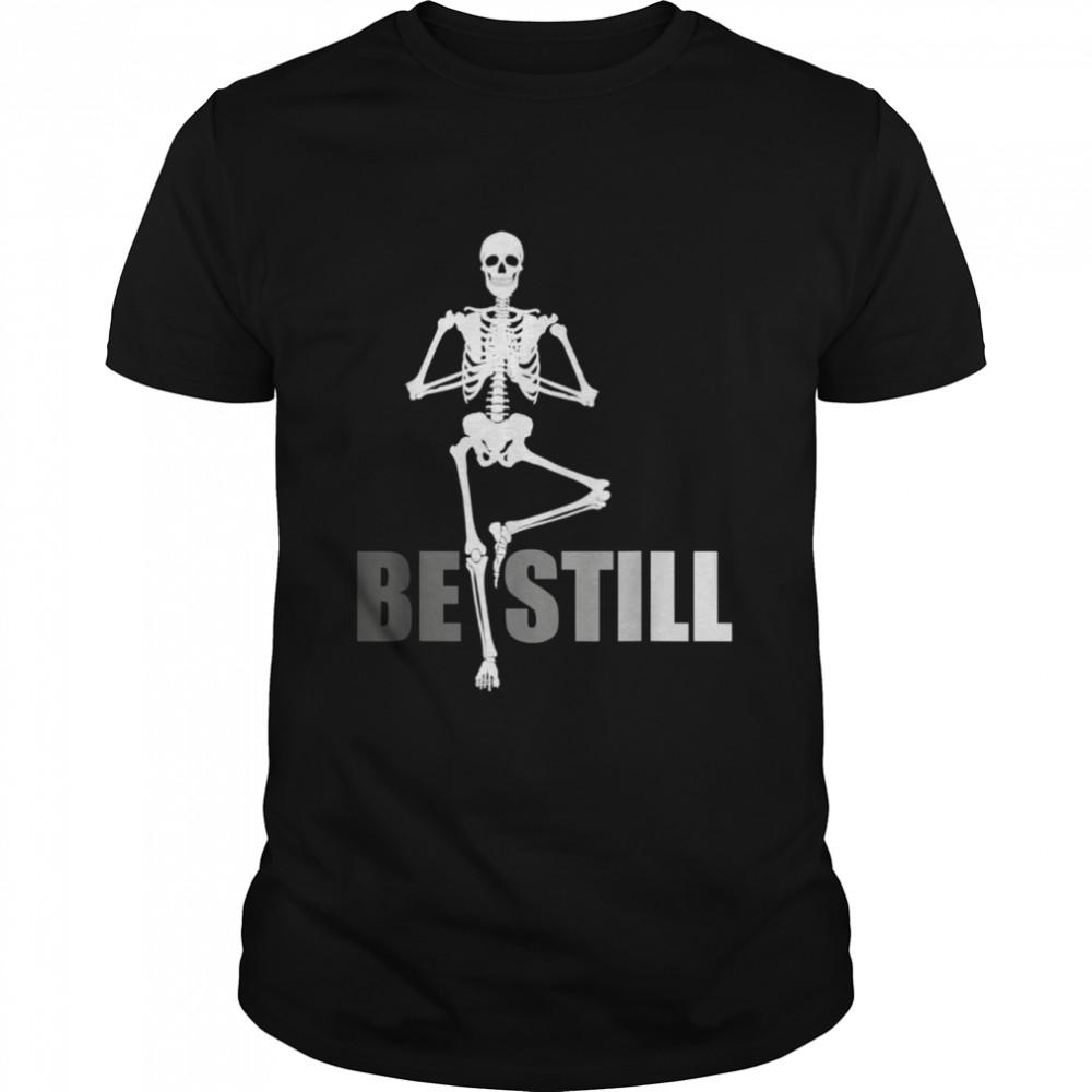 BE STILL, MEDITATION, YOGA, MOTIVATIONAL shirt Classic Men's T-shirt
