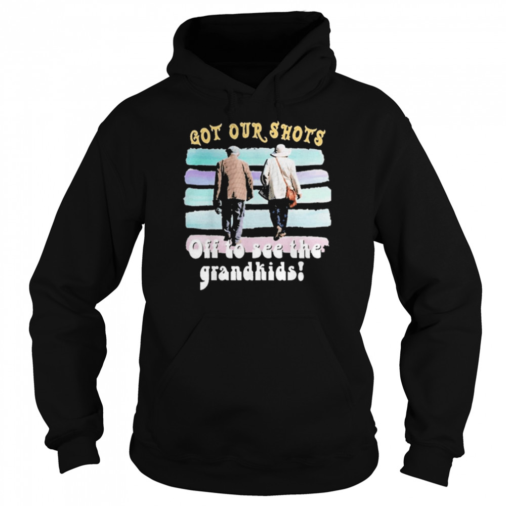 Got your Shots off to see the Grandkids shirt Unisex Hoodie