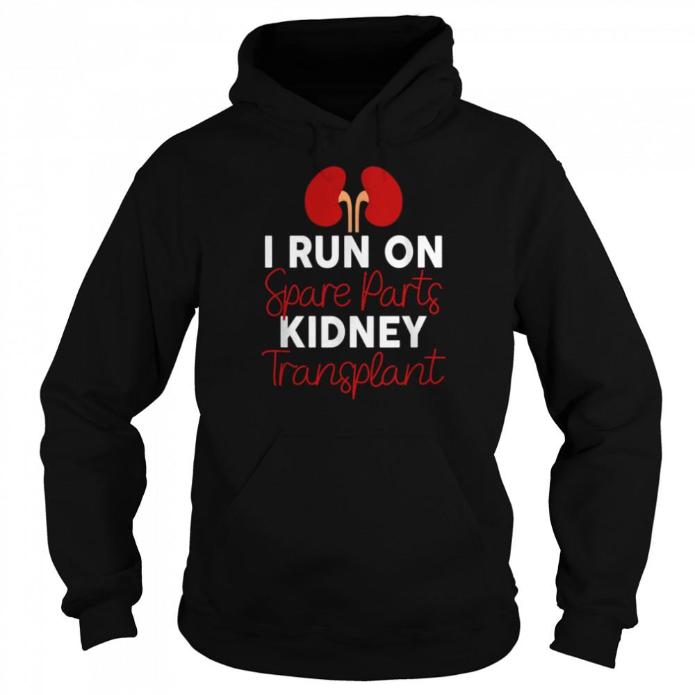 I Run On Spare Parts Kidney Transplant Organ Donor Idea shirt Unisex Hoodie