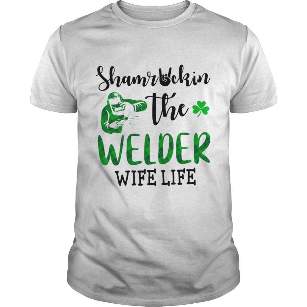 Shamruckin The Welder Wife Life shirt Classic Men's T-shirt