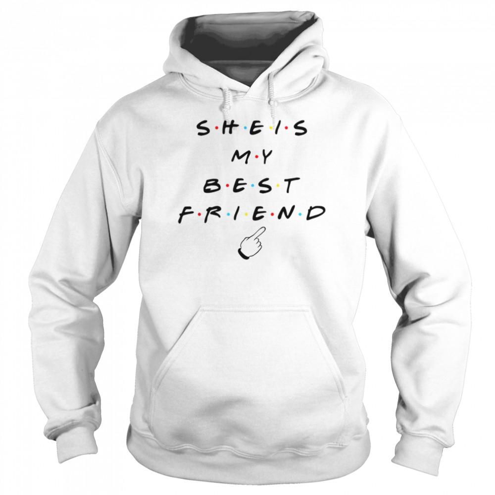 She is my best friend tv show shirt Unisex Hoodie