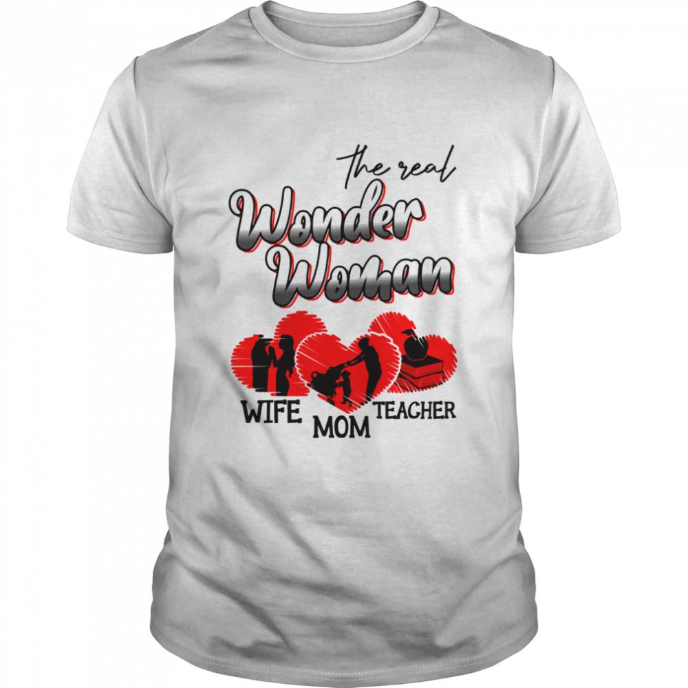 The real wonder woman wife mom teacher shirt Classic Men's T-shirt