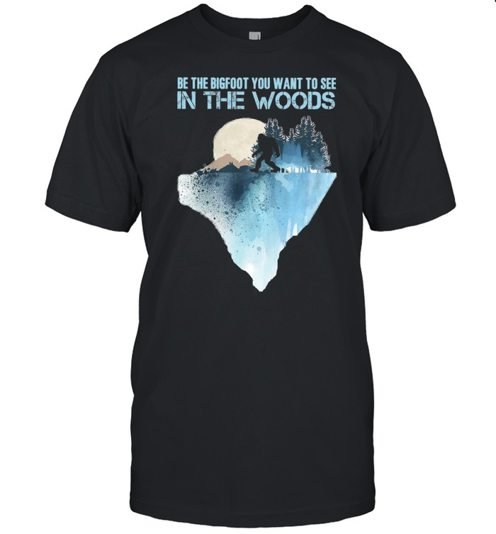 Be the bigfoot you want to see in the woods shirt Classic Men's T-shirt