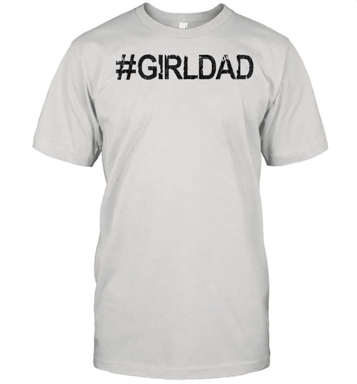 Hashtag Girl Dad Father's Day shirt Classic Men's T-shirt