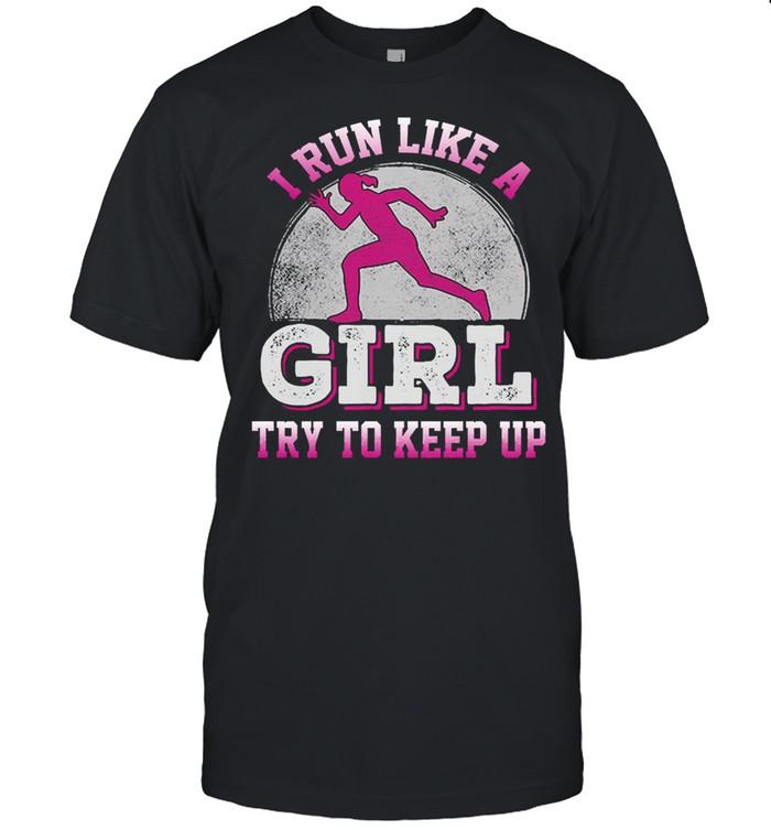 I run like a girl try to keep up shirt Classic Men's T-shirt