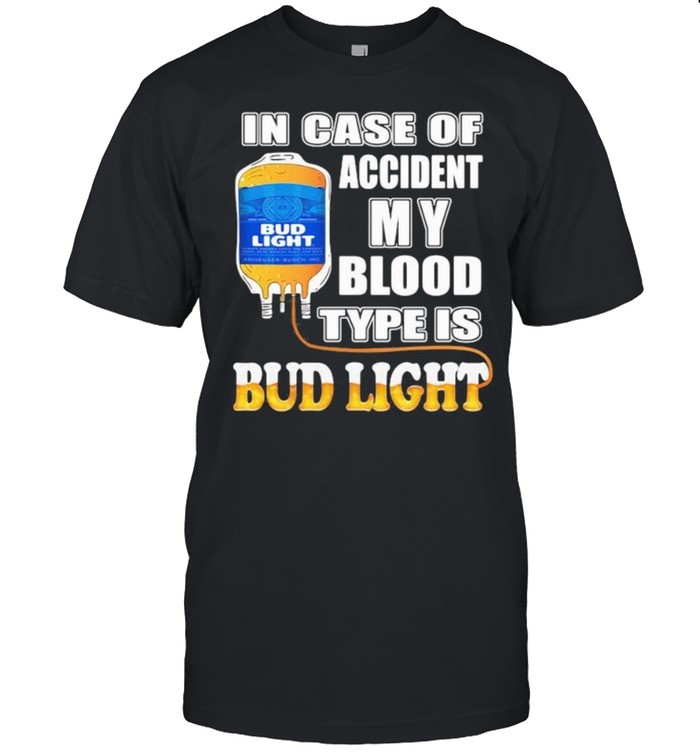 In Case Of Accident My Blood Type Is Bud Light  Classic Men's T-shirt
