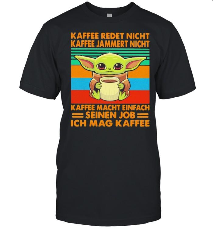Kaffee Redet Nicht Kaffee Jammert Night Macht Einfach Seinen Job Ich Mag Kaffee Baby Yoda Vintage  Classic Men's T-shirt