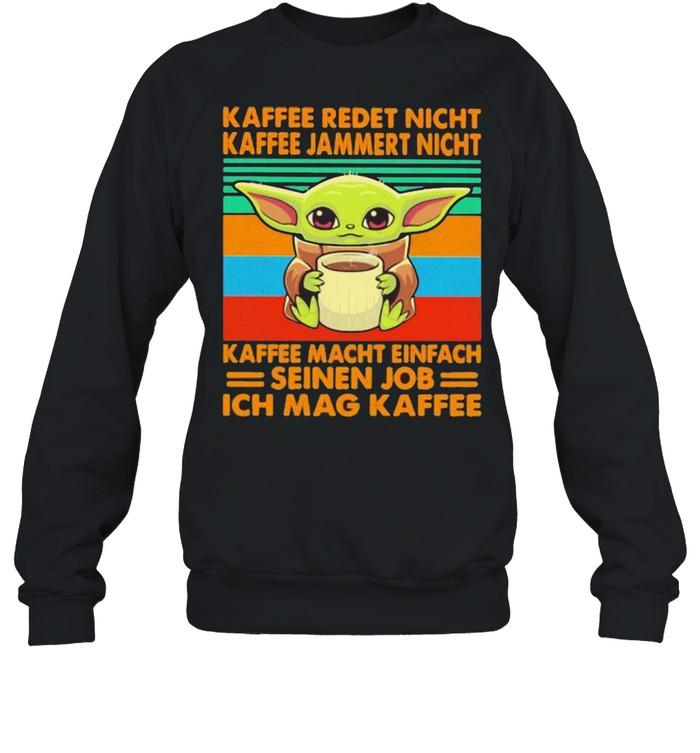 Kaffee Redet Nicht Kaffee Jammert Night Macht Einfach Seinen Job Ich Mag Kaffee Baby Yoda Vintage  Unisex Sweatshirt