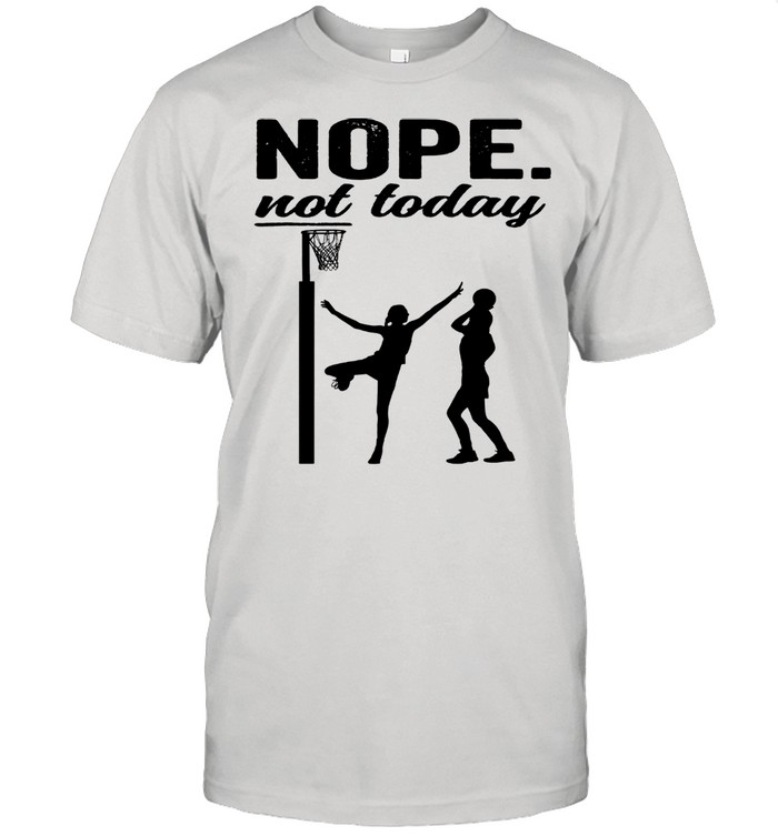 Netball nope not today 2021 shirt Classic Men's T-shirt
