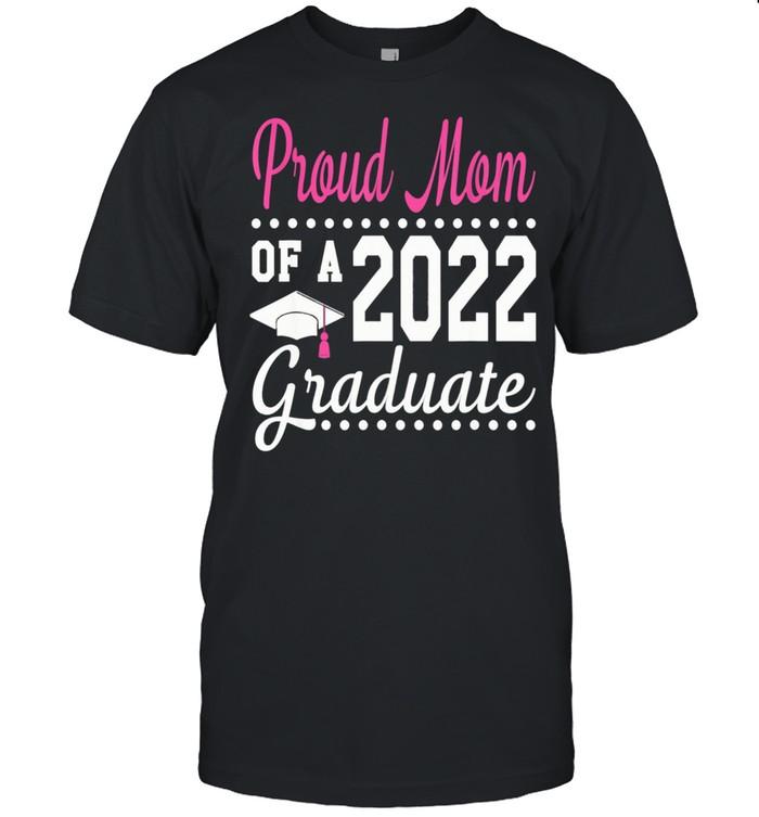 Proud Mom Of A 2022 Graduation Senior 22 Proud Family shirt Classic Men's T-shirt