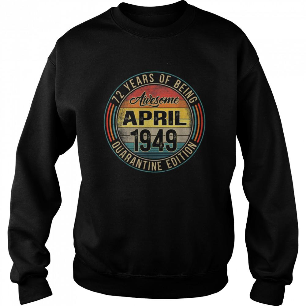 72nd Birthday Distressed April 1949 Quarantine 72 Years Old shirt Unisex Sweatshirt